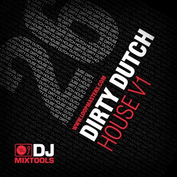 Сэмплы Loopmasters DJ Mixtools 26: Dirty Dutch House (WAV)