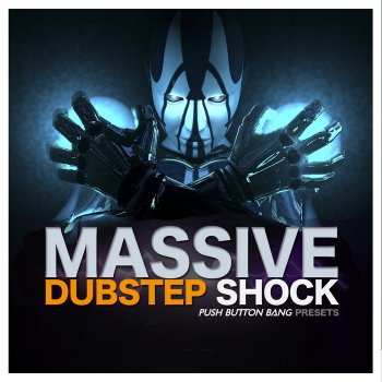 Пресеты Push Button Bang Dubstep Shock: Massive Presets