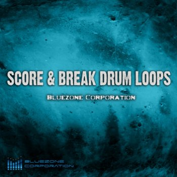 Сэмплы Bluezone Corporation Score & Break Drum Loops (WAV)