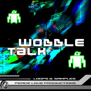 Сэмплы Peace Love Productions Wobble Talk (WAV)