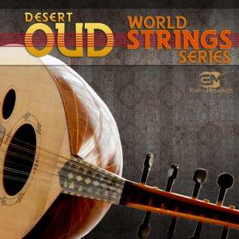 Сэмплы Earth Moments World String Series: Desert Oud (WAV)