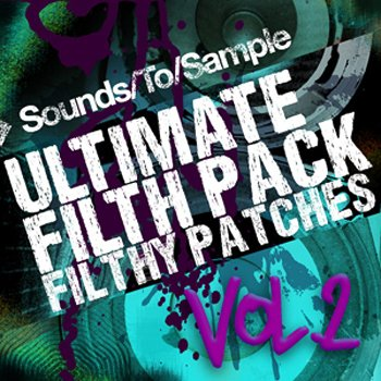 Пресеты Sounds To Sample Ultimate Filth Pack Vol. 2