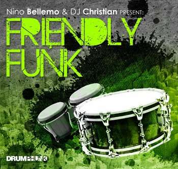 Сэмплы Drumphunk Nino Bellemo & DJ Christian pres. Friendly Funk