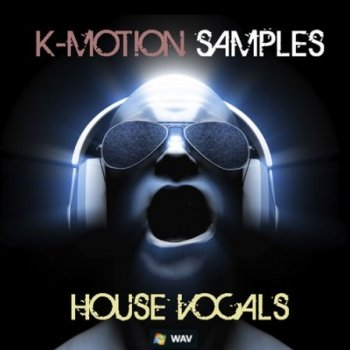 Сэмплы вокала - K-Motion Samples - House Vocals
