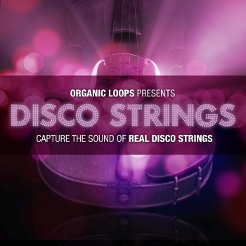 Сэмплы Organic Loops Disco Strings