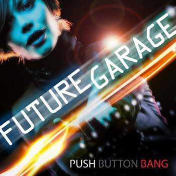 Сэмплы Push Button Bang Future Garage