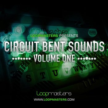 Сэмплы Loopmasters Circuit Bent Sounds Vol 1