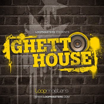 Сэмплы Loopmasters Ghetto House
