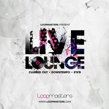 Сэмплы Loopmasters - Live Lounge