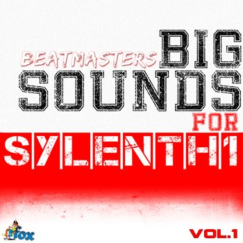 Пресеты Fox Samples - Beatmasters Big Sounds For Sylenth1 Vol 1