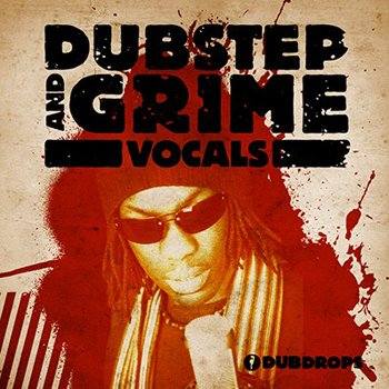 Сэмплы Dubdrops - Dubstep & Grime Vocals