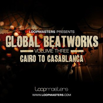 Сэмплы Loopmasters - Global Beatworks Vol 3 - Cairo to Casablanca