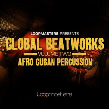 Сэмплы Loopmasters - Global Beatworks Vol 2: Afro Cuban Percussion