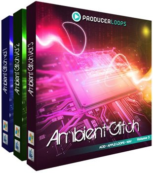 Producer Loops - Ambient Glitch Bundle (Vols 1-3)