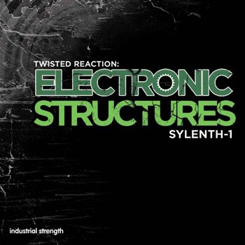 Пресеты Industrial Strength Records Twisted ReAction: Electronic Structures