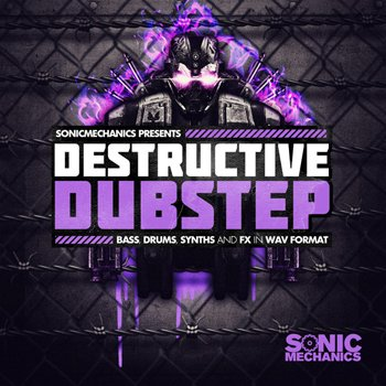 Сэмплы Sonic Mechanics Destructive Dubstep