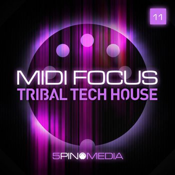 Сэмплы 5Pin Media MIDI Focus - Tribal Tech House