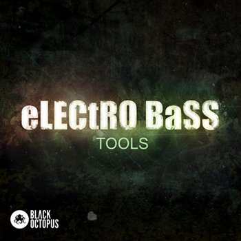 Сэмплы Black Octopus Sound Electro Bass Tools