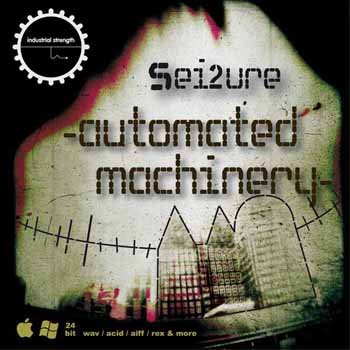 Сэмплы Industrial Strength Records Sei2ure : Automated Machinery