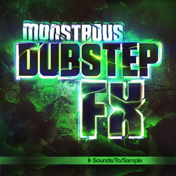Сэмплы Sounds To Sample Monstrous Dubstep FX