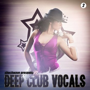 Сэмплы вокала - Shockwave Deep Club Vocals Vol 2