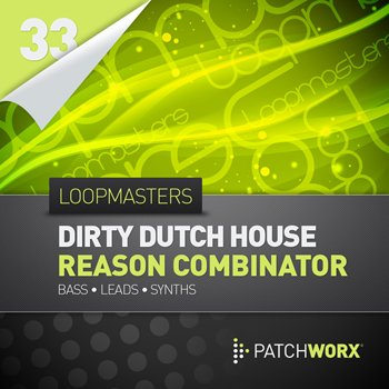 Пресеты Loopmasters Utku-S Dirty Dutch House Reason 6 Combinator