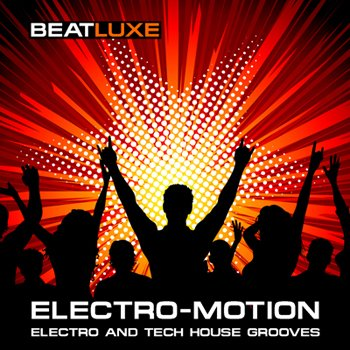 Сэмплы Beatluxe - Electro-Motion Electro & Tech House Grooves