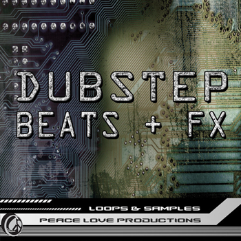Сэмплы Peace Love Productions Dubstep Beats & FX