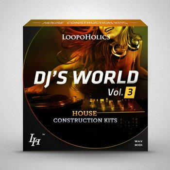 Сэмплы Loopoholics Dj's World Vol.3 House Construction Kits