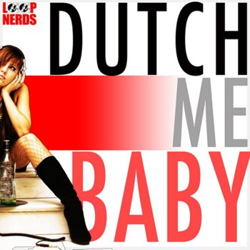 Сэмплы Loop Nerds Dutch Me Baby
