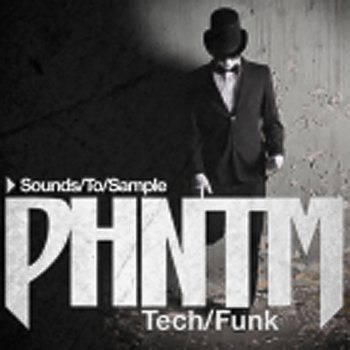 Сэмплы Sounds To Sample PHNTM Tech-Funk Vol. 1