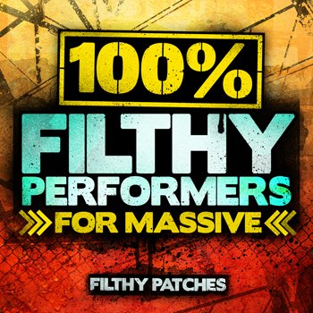 Пресеты Filthy Patches 100 Filthy Performers Massive Patches
