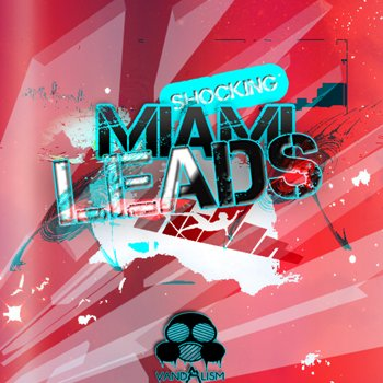 Сэмплы и MIDI - Vandalism Shocking Miami Leads