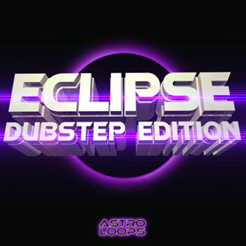 Сэмплы Astro Loops Eclipse Dubstep Edition
