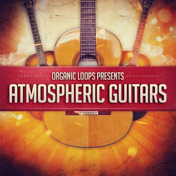 Сэмплы гитары Organic Loops Atmospheric Guitars