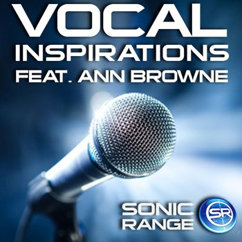 Сэмплы Sonic Range Vocal Inspirations Feat: Ann Browne