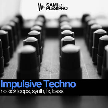 Сэмплы Samples To Pro Impulsive Techno