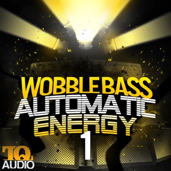 Сэмплы TQ Audio - Wobble Bass Automatic Energy 1