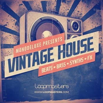 Сэмплы Loopmasters Monodeluxe Presents Vintage House