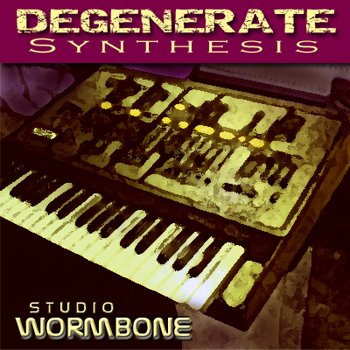 Сэмплы Studio Wormbone - Degenerate Synthesis