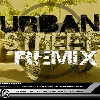 Сэмплы Peace Love Productions - Urban Street Remix