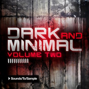 Сэмплы Sounds To Sample - Dark and Minimal Volume Two