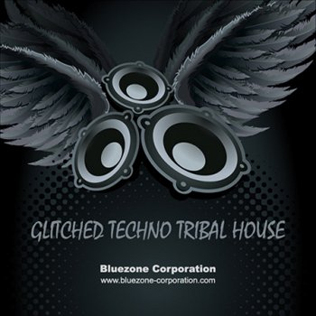 Сэмплы Bluezone Corporation - Glitched Techno Tribal House