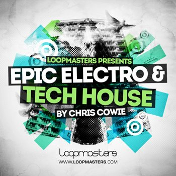 Сэмплы Loopmasters Epic Electro And Tech House