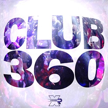 Сэмплы X-R Audio Club 360