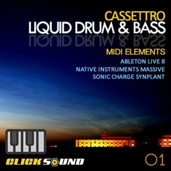 Проект Clicksound - Cassettro Liquid Drum & Bass MIDI Elements Vol 1