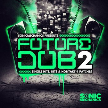 Сэмплы Sonic Mechanics Future Dub 2