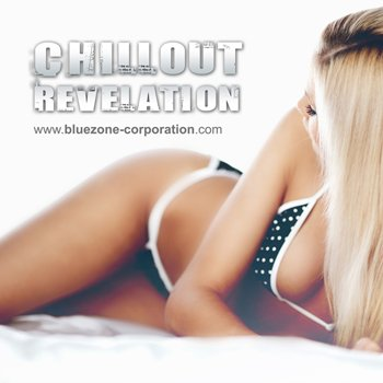 Сэмплы Bluezone Corporation Chillout Revelation