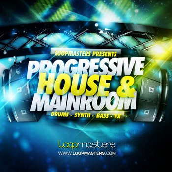 Сэмплы Loopmasters Progressive House and Mainroom