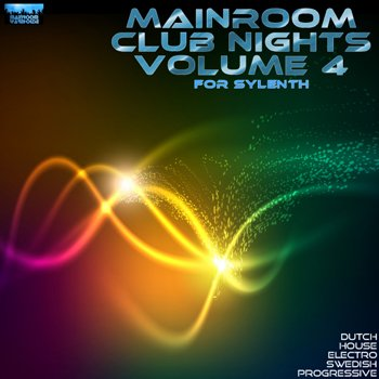 Пресеты Mainroom Warehouse Mainroom Club Nights Vol 4 For Sylenth1